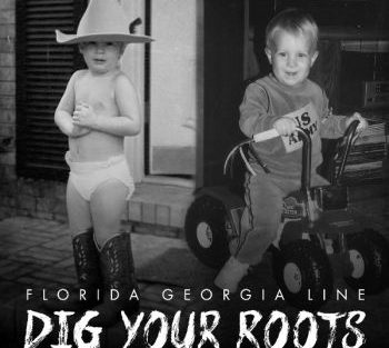 Florida Georgia Line dig your roots 350