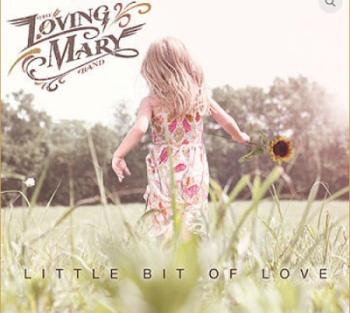 Loving Mary Band Little Bit of Love 350