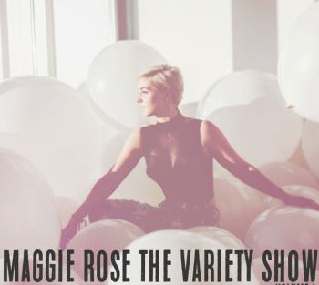 Maggie Rose the variety show 350