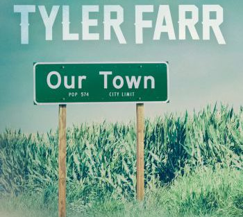 Tyler Farr our town 350