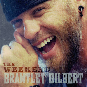 brantley-gilbert-the-weekend