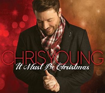 Chris Young It must be xmas 350