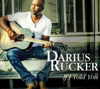 darius-rucker-if-i-told-you-350