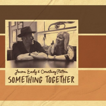 Jason_Eady_Courtney_Patton_Something_Together 350