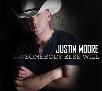 Justin Moore somebody else will 350