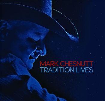 mark-chesnutt-tradtion-lives-350