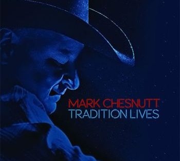 mark-chesnutt-tradtion-lives-350
