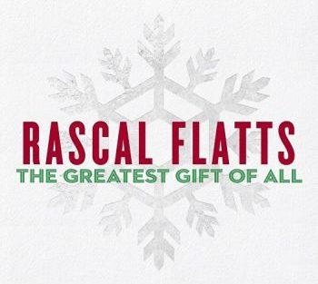 Rascal Flatts the greatest gift 350