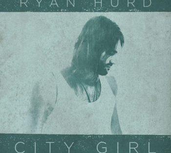 ryan-hurd-city-girl-350