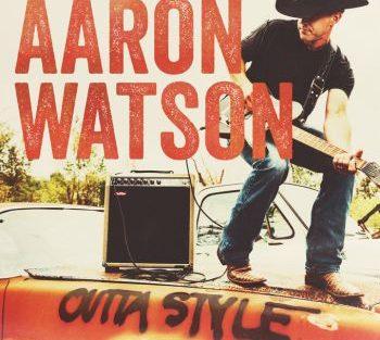 aaron-watson-outta-style-350