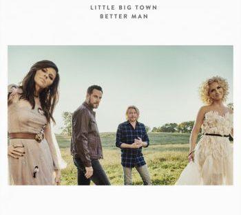 little-big-town-better-man-350
