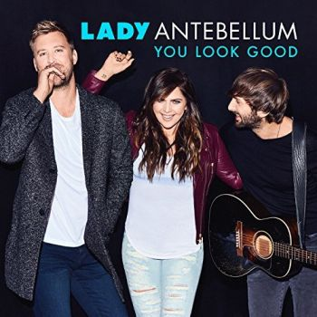 lady-antebellum-you-look-good-350