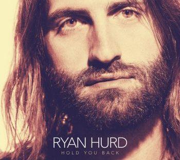 ryan-hurd-hold-you-back-350