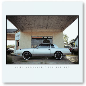 john-moreland-big-bad