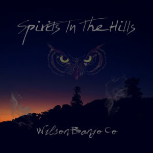 wilson-banjo-co-spirits-in-the-hills