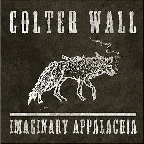 Imaginary Appalachia Colter Wall