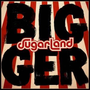sugarland-bigger-1