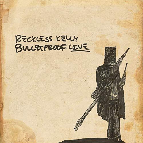 reckless-kelly-bulletproof-live