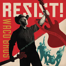 waco-brothers-resist