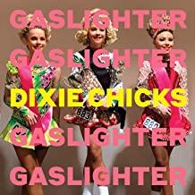 the-dixie-chicks-gaslighter