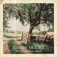justin-moore-we-didnt